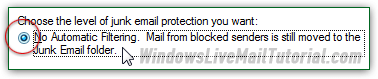 Prevent Windows Live Mail from filtering any email as spam!