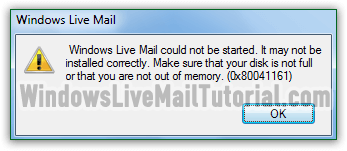 Windows Live Mail could not be started - Error 0x80041161